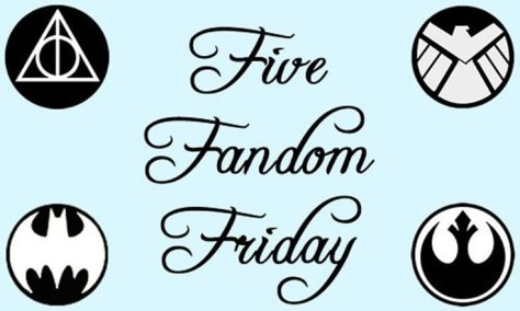 5 fandom friday - 5 Songs