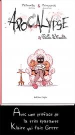 """<h5>""""Apocalypse & Petits Biscuits""""</h5><p>Auteurs : Pétronille (textes et quelques dessins), PrincessH  Editions Lapin, 2016.</p>"""