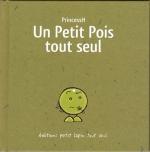 <h5>Un Petit Pois Tout seul</h5><p>Editions Lapin, juin 2017 Textes et images : PrincessH</p>