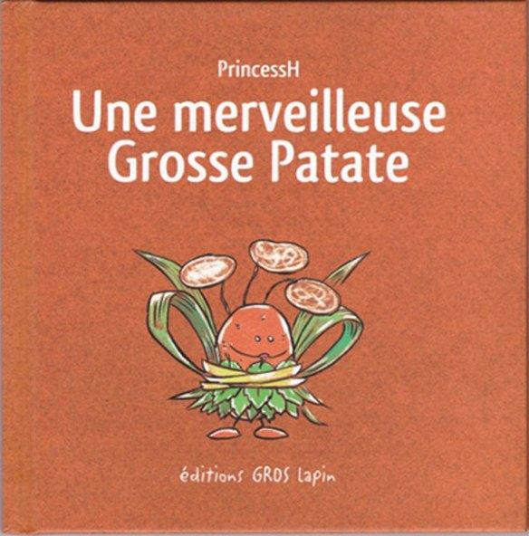 """""""Une Merveilleuse Grosse Patate"""", écrite et illustrée par PrincessH, éditions Lapin, 2017."""