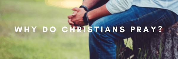 FAQs why pray