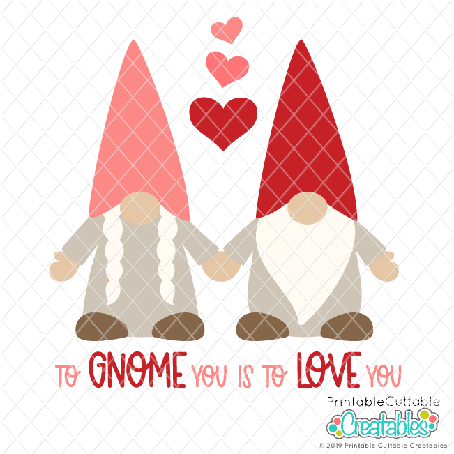 Download To Gnome You is to Love You SVG File for Cricut & Silhouette