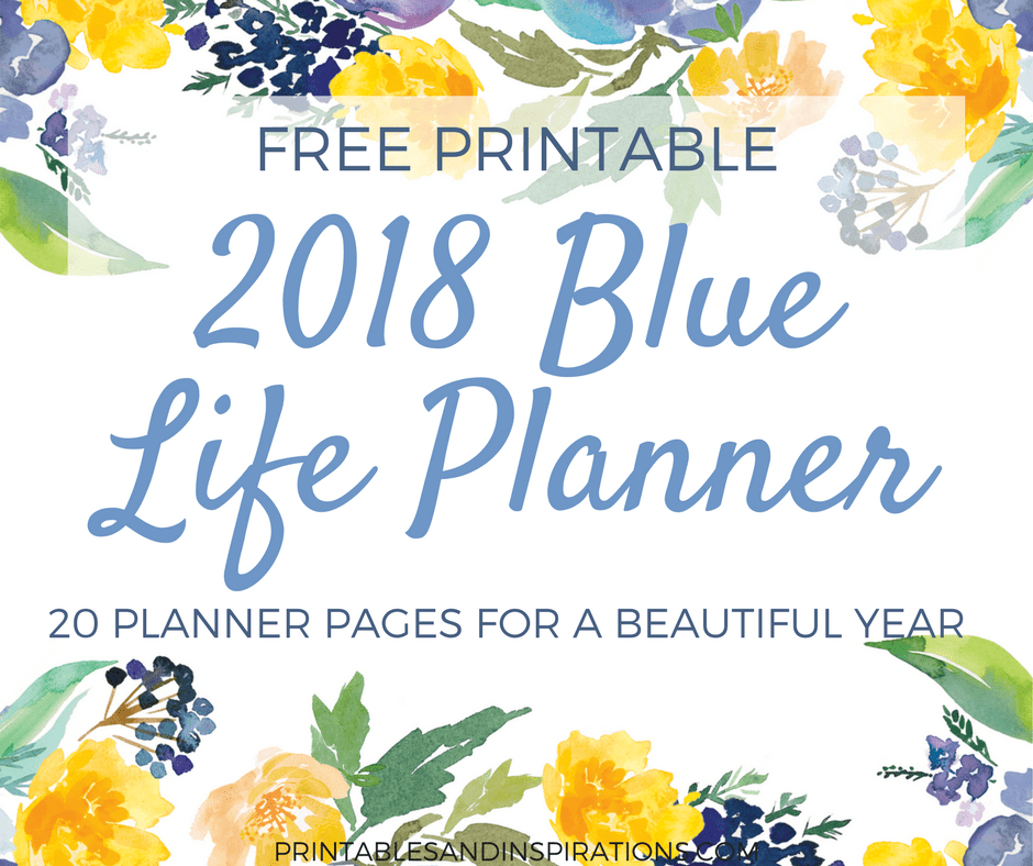 free 2018 planner, free 2018 printable calendar and monthly planner, weekly planner, future log, journal pages for organizing, with watercolor flowers / floral design, free printable planner