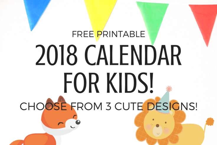 free printable 2018 calendar for kids 3 cute designs - Free Kids Printable