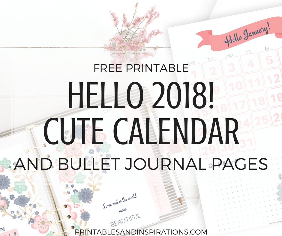 Hello 2018 Cute Calendar And Bullet Journal Printable ...
