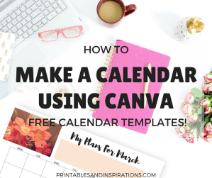 Make a calendar, design your own planner, design a calendar, free calendar templates, Canva tutorial, how to make a printable calendar using Canva