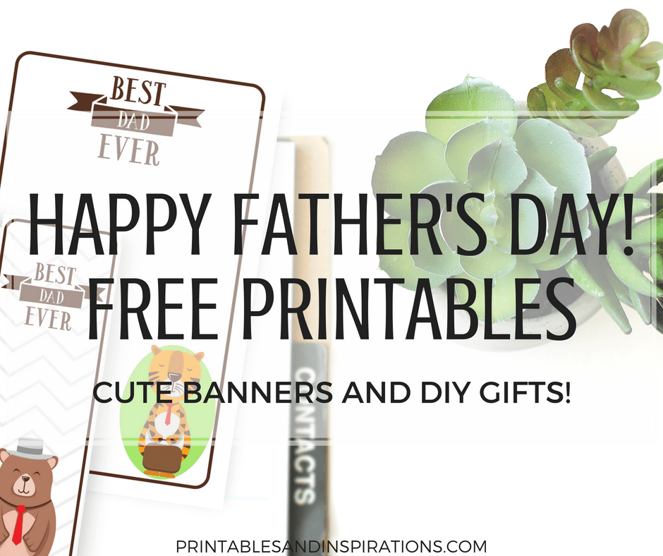 Happy Father's Day Gift Ideas, Free Printable Cards And