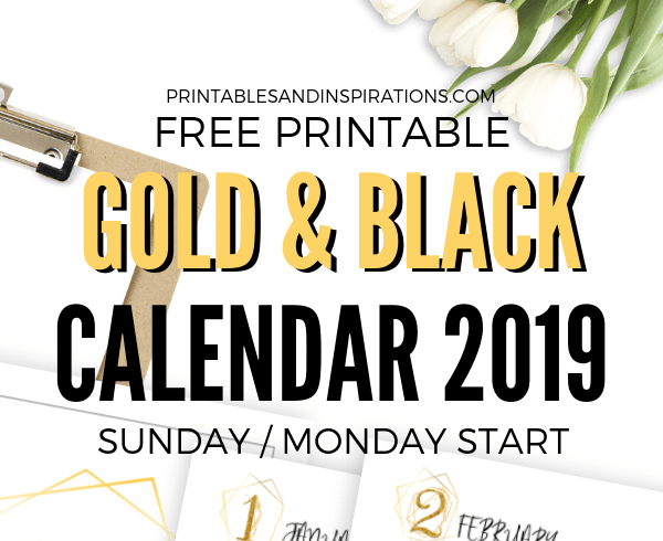 Free Printable Gold And Black Calendar For 2019! Choose from a Monday start calendar or Sunday start calendar. Free monthly planner with weeks starting on Monday or Sunday. #2019calendar #freeprintable #printablesandinspirations