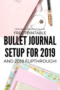 2019 Bullet Journal Setup And 2018 Bujo Flip Through! Free printable planner pages to start your 2019 bullet journal or 2019 planner. #bulletjournal #2019bujosetup #bujoideas #goalsetting #freeprintable #printablesandinspirations