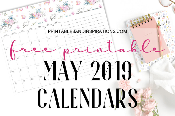 Free Printable May 2019 Calendars PDF - Choose from floral and cute monthly calendar designs. Free download now! #freeprintable #printablesandinspirations