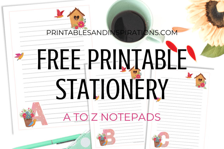 Free Printable Stationery From A to Z - Easy DIY gift idea, personalized notepads, personalized stationery #freeprintable #printablesandinspirations #stationery
