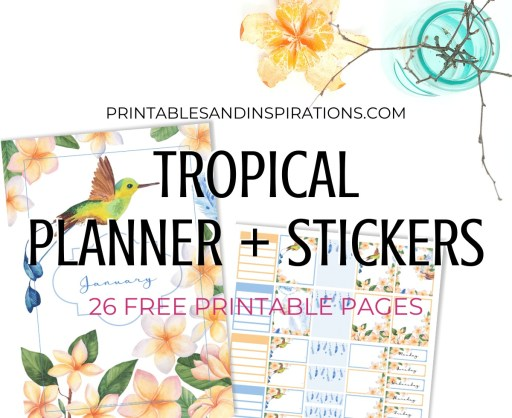 Free Printable Monthly Planner And Planner Stickers - tropical planner stickers theme, floral planner, bullet journal printable #bulletjournal #freeprintable #diyplanner #planneraddict #printablesandinspirations