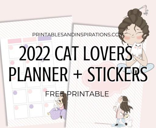 2022 Monthly Calendar Printable Planner And Stickers - Cat Lovers Calendar 2022 Planner #catlover #printablesandinspirations #freeprintable