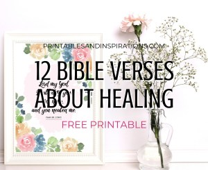 12 Free Printable Bible Verse On Healing - healing scriptures floral posters, planner dividers - #bibleverse #printablesandinspirations