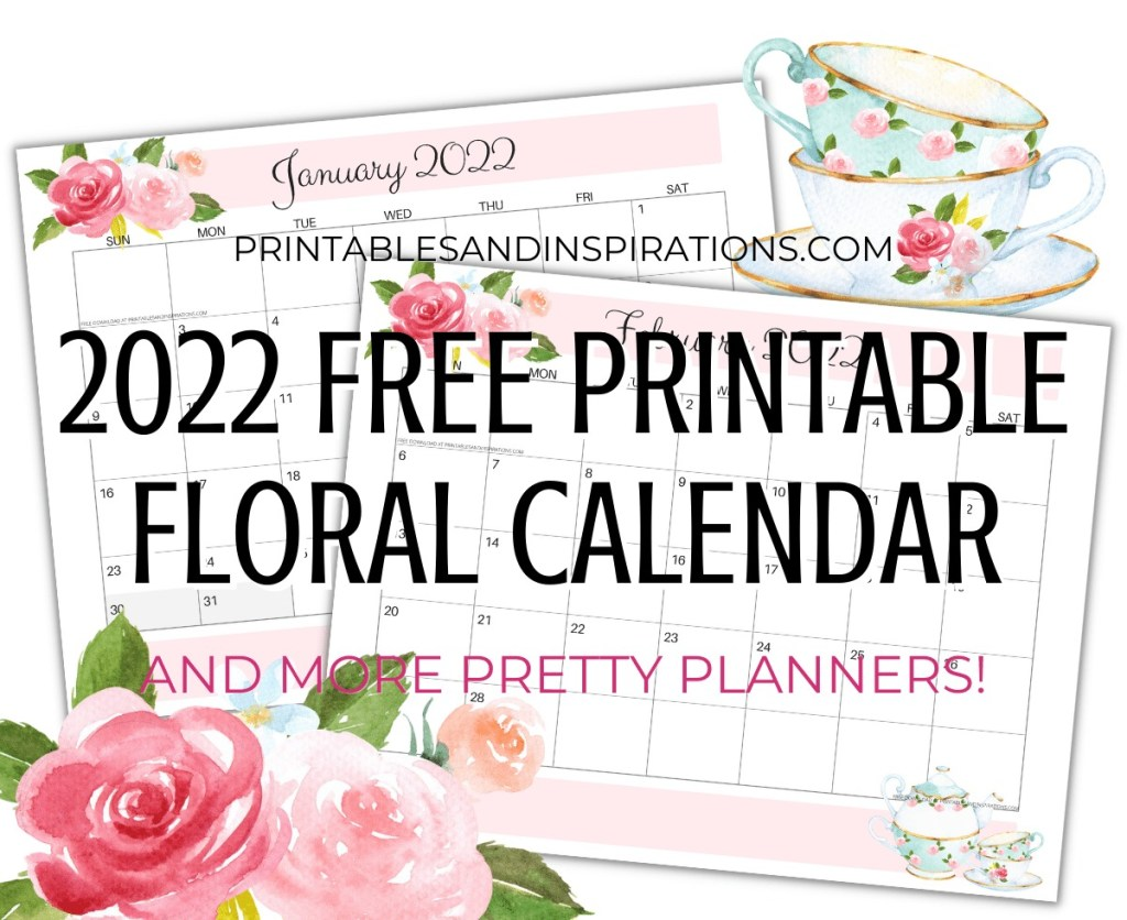 Free Printable Floral Calendar / Planner For 2022. Choose from Sunday or Monday start calendars. Visit our blog and download your free calendar PDF #freeprintable #printablesandinspirations #printableplanner