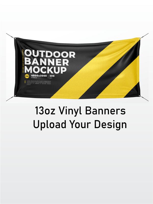 13oz Vinyl Banners Upload Your Design
