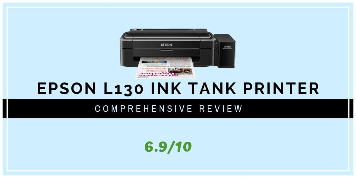 Epson L130 Ink Tank Printer Expert Review 2019