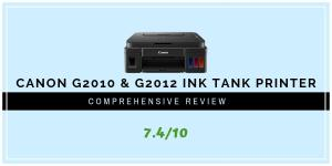 Canon PIXMA G2012 And G2010 Printer Review 2019