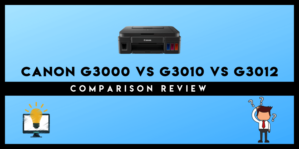 Canon Pixma G3000 Vs G3010 Vs G3012 Comparison Review