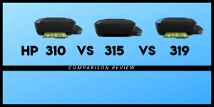 HP 310 VS 315 VS 319 Printer Review