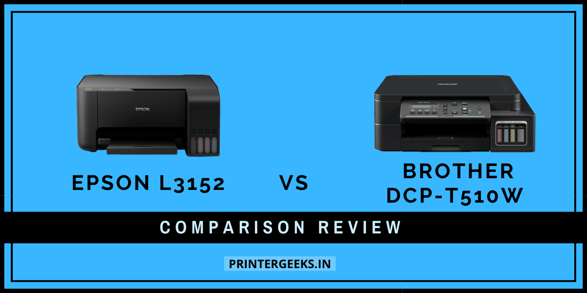 Epson L3150/L3151/L3152 Vs Brother DCP-T510W Printer Comparison