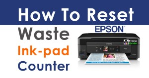 How To Reset Waste Ink-pad Counter Using Epson Adjustment Program