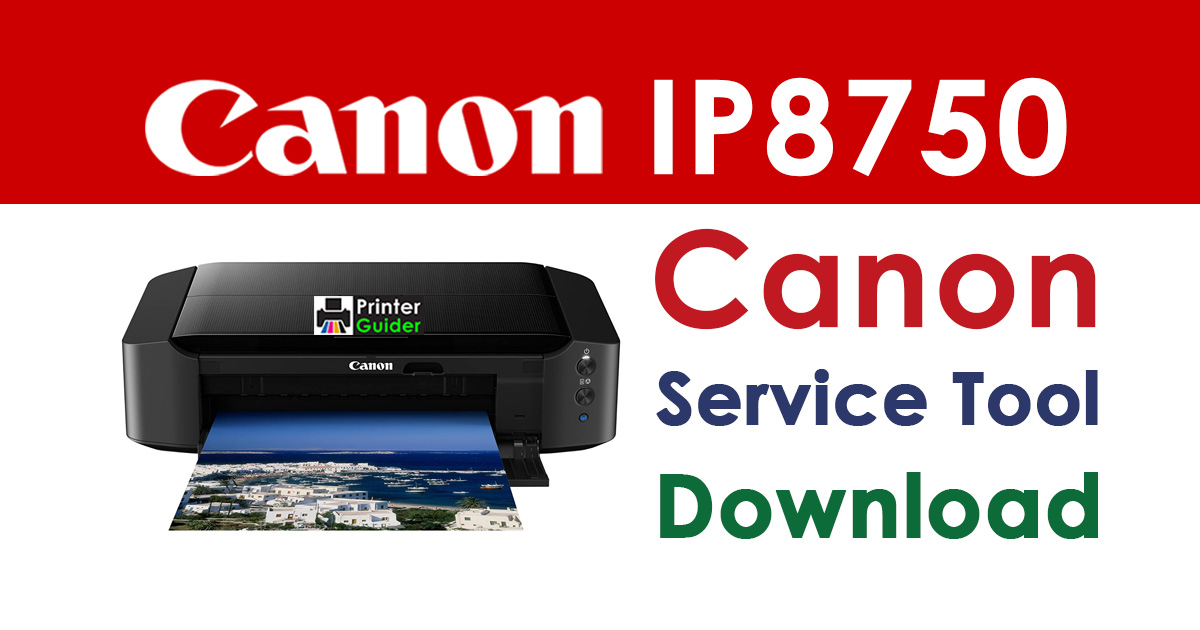 Canon Pixma IP8750 Resetter Service Tool Download