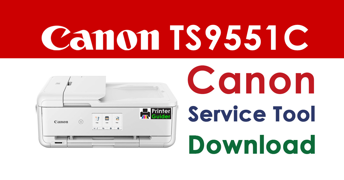 Canon Pixma TS9551C Resetter Service Tool Download