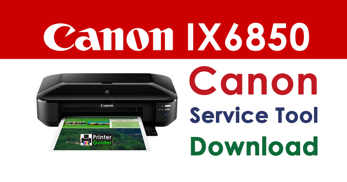 Canon Maxify IX6850 Resetter Service Tool Download