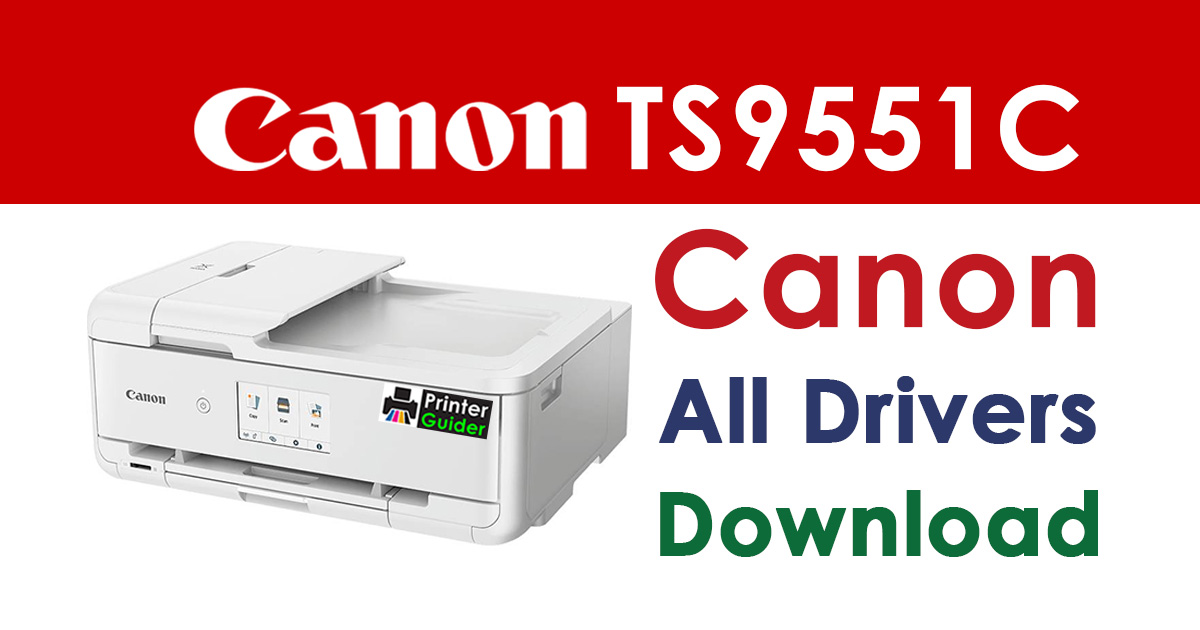 Canon Pixma TS9551C Printer Driver download