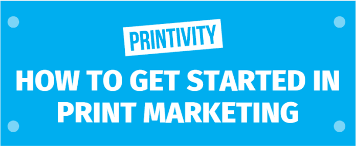 How to get started with print marketing at Printivity
