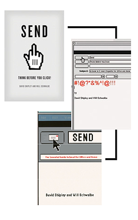 Send: The Essential Guide to Email for Office and Home by David Shipley and Will Schwalbe
