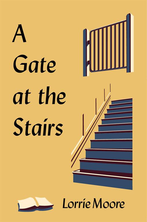 Loorie Moore's A gate at the stairs
