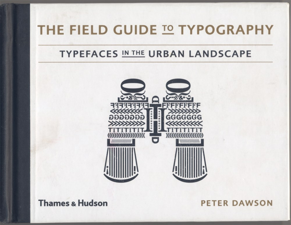 The Field Guide to Typography by Peter Dawson