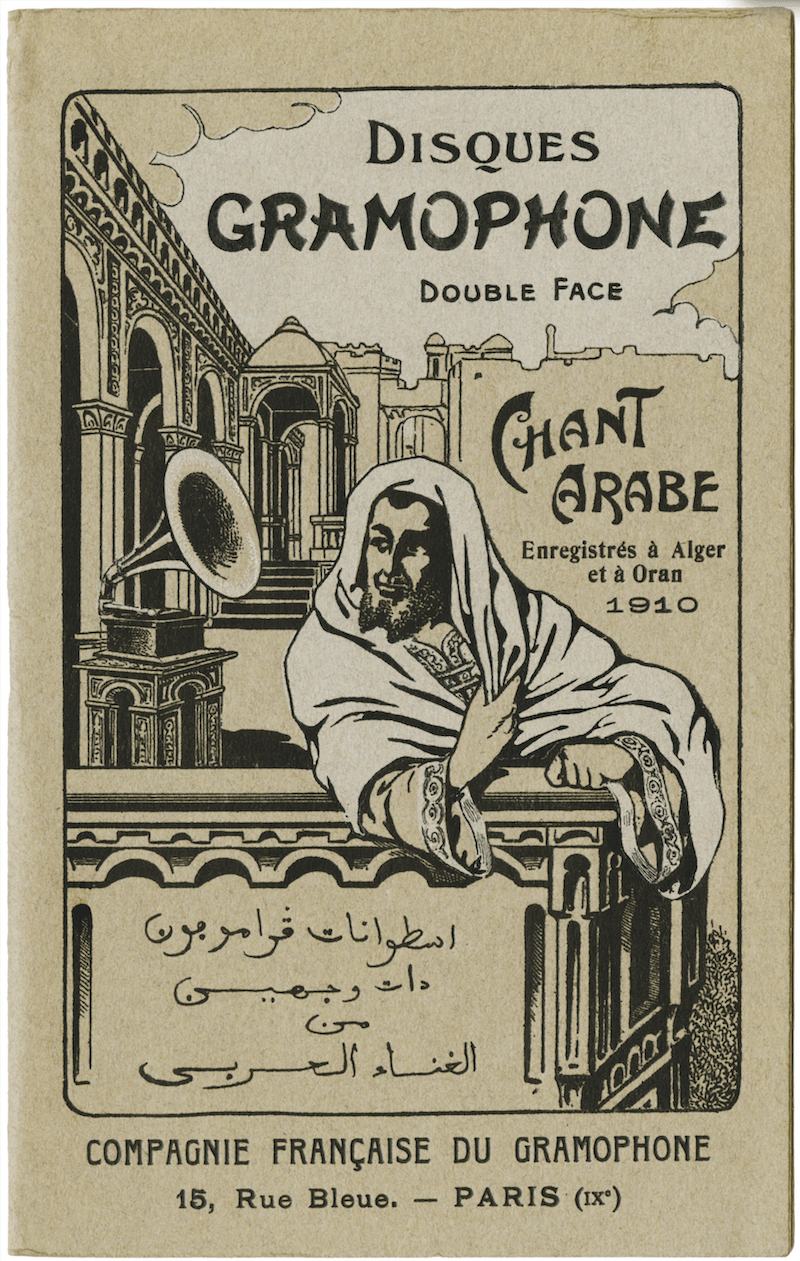 p. 87, Recording in North Africa. In 1910 the French subsidiary of The Gramophone Company produced this catalogue of songs recorded in Algeria. EMI Archive Trust