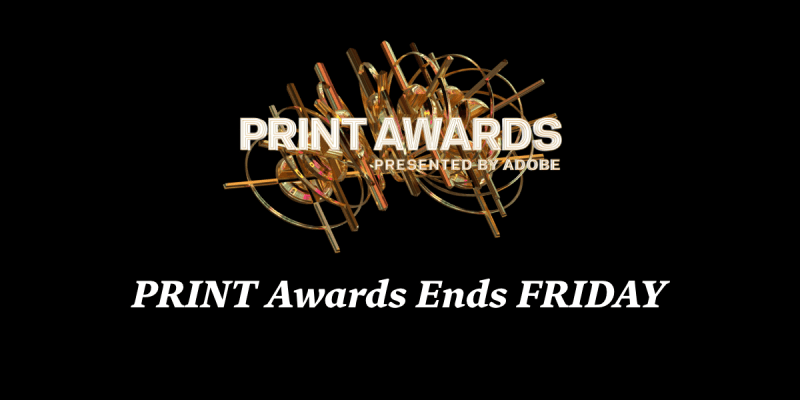 Thumbnail for PRINT Awards Ends Friday
