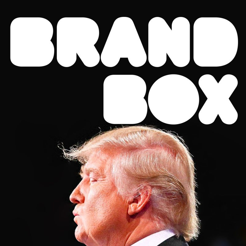 Thumbnail for BrandBox: We Need to Talk About the Brand That is Donald
