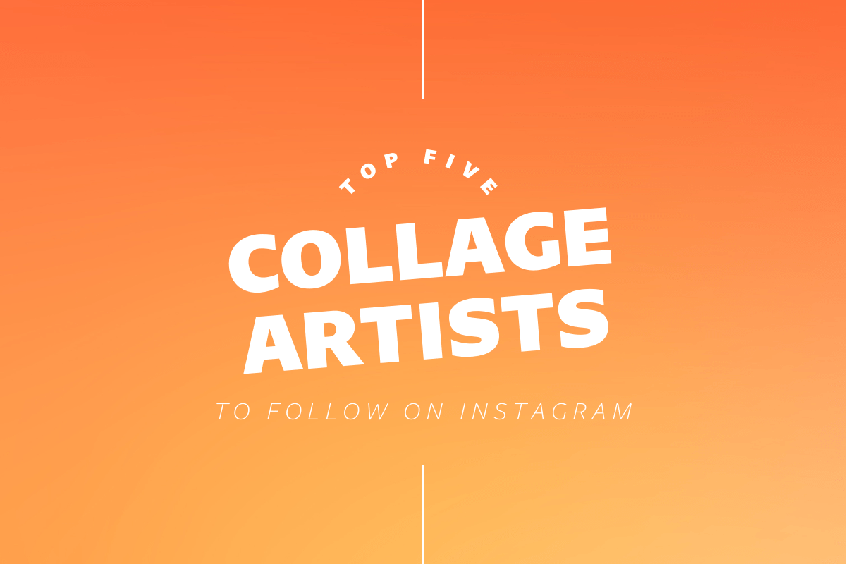 Thumbnail for Top Five Collage Artists To Follow On Instagram