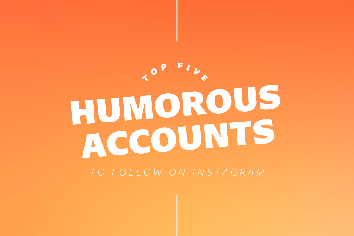 Thumbnail for Top Five Humorous Accounts To Follow On Instagram
