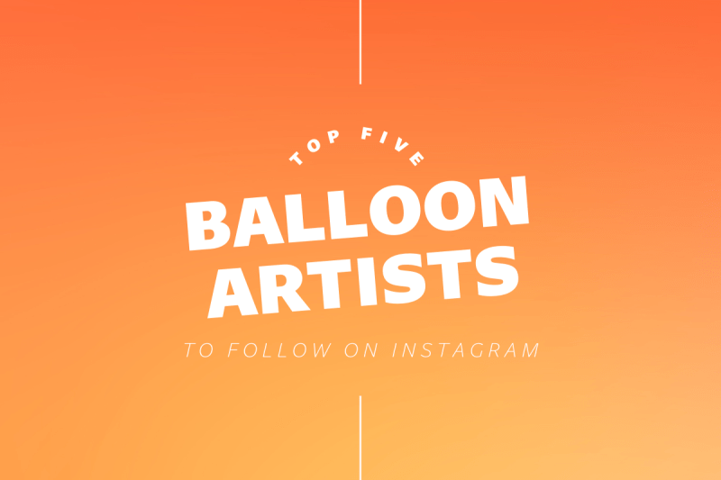 Thumbnail for Top 5 Balloon Artists To Follow On Instagram