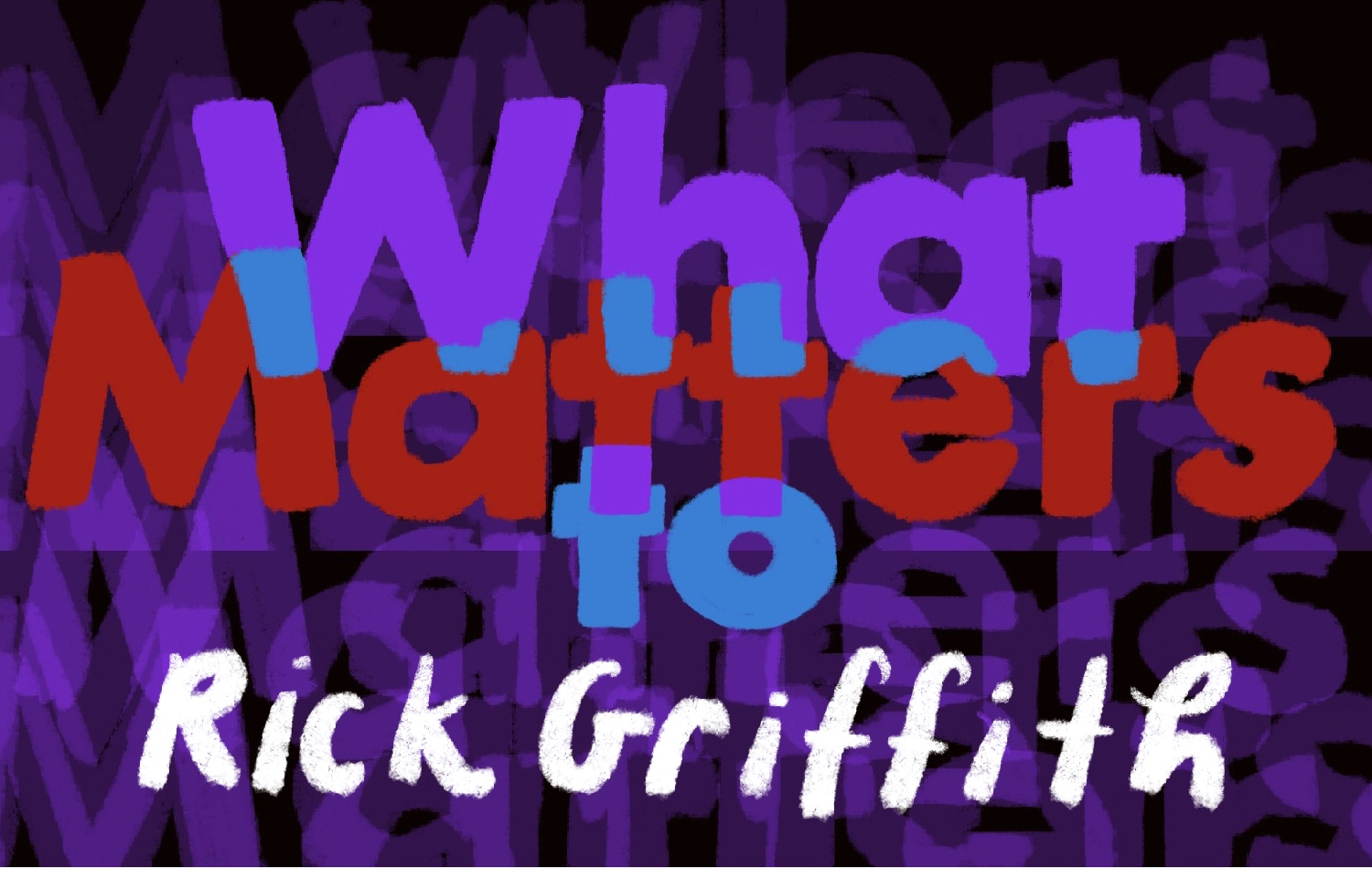 Thumbnail for What Matters: Rick Griffith on Constructive and Destructive Mischief