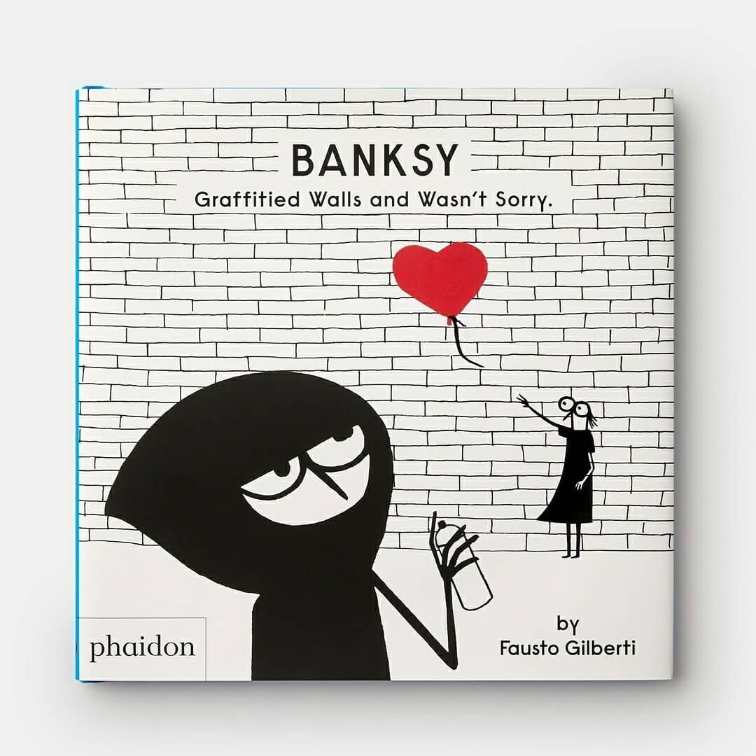 Thumbnail for 'Banksy Graffitied Walls And Wasn't Sorry' Is A Children's Book By Fausto Gilberti