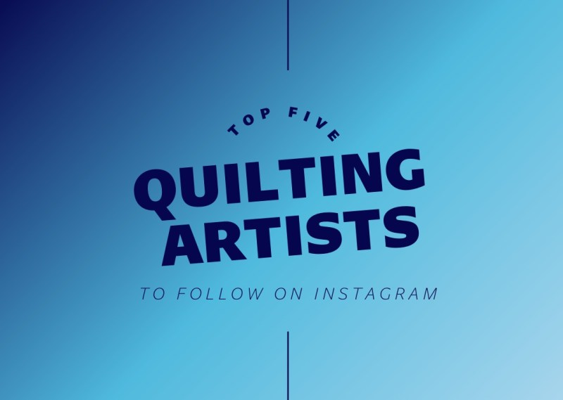 Thumbnail for Top Five Quilters To Follow On Instagram
