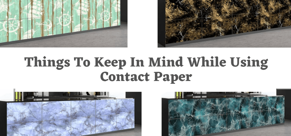 Things To Keep In Mind While Using Contact Paper
