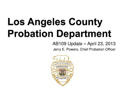 Los Ang Co Ca Probation Dept Ab109 Update April 2013