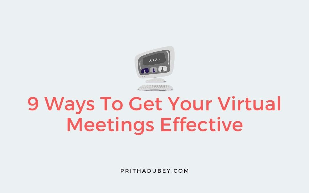 9 Ways To Get Your Virtual Meetings Effective