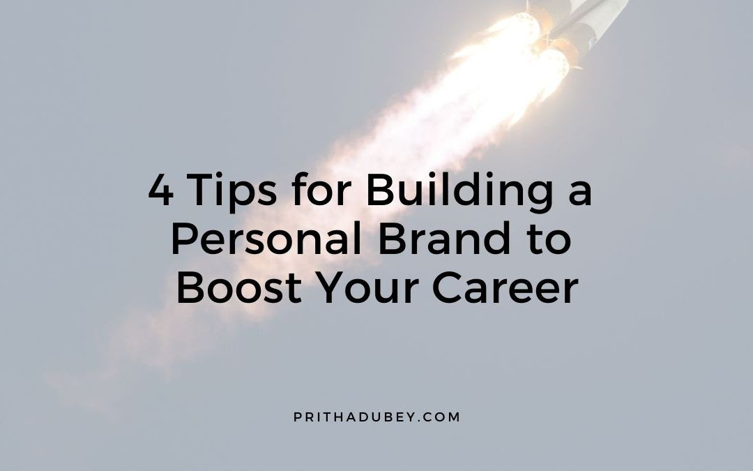 4 Tips for Building a Personal Brand to Boost Your Career