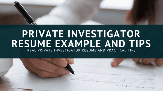 Private Investigator Resume Example And 10 PI Tips 207