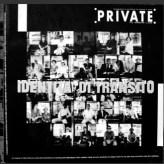PRIVATE 11, Identità di transito