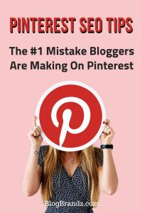 Pinterest SEO Tip - The #1 Mistake Bloggers Are Making On Pinterest